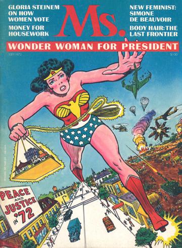 Capa da edição de julho de 1972 da revista feminista Ms. Será que mulher só pode ter destaque se for uma heroína? Eu prefiro pessoas reais solucionando problemas reais